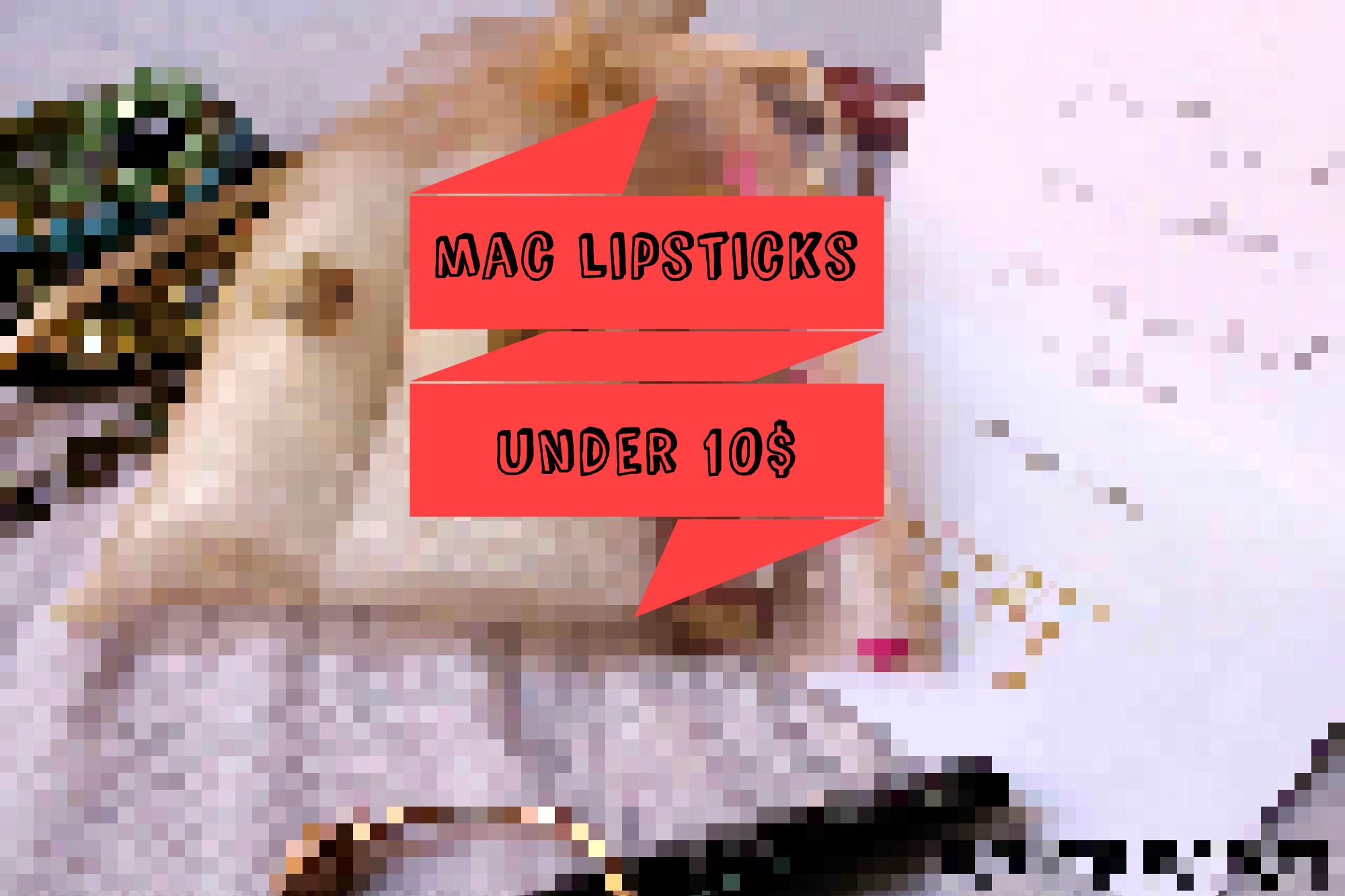 HOW TO GET MAC LIPSTICKS UNDER 10$