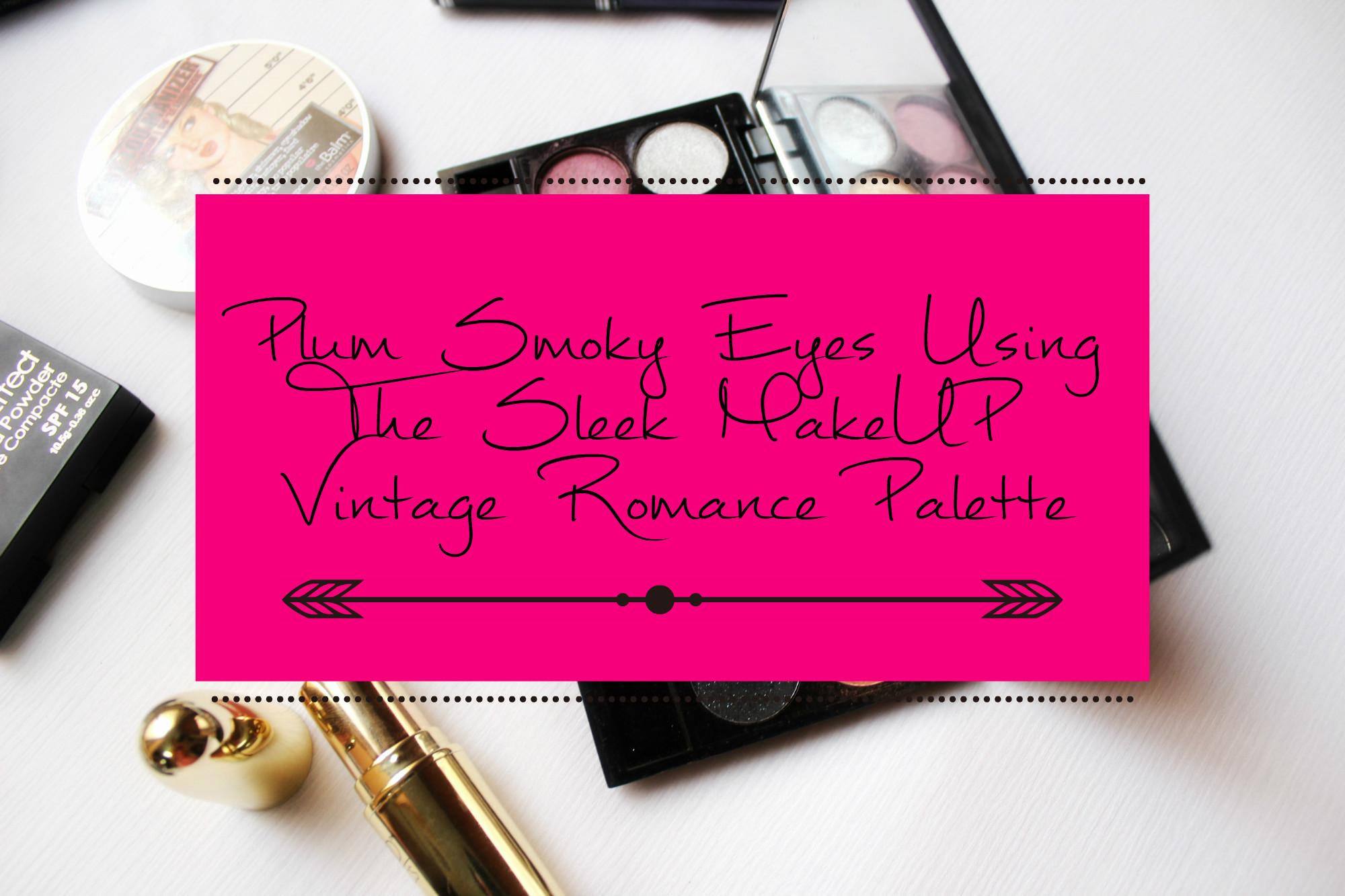 Plum Smoky Eyes Using The Sleek MakeUP Vintage Romance Palette