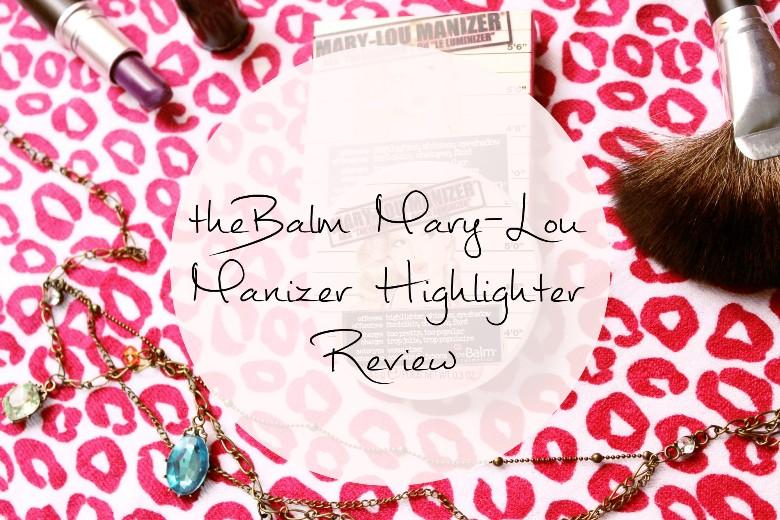 theBalm Mary-Lou Manizer Highlighter Review