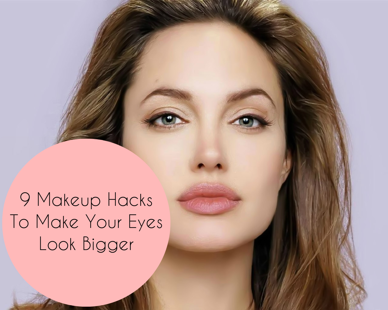 9 Makeup Hacks To Make Your Eyes Look Bigger1