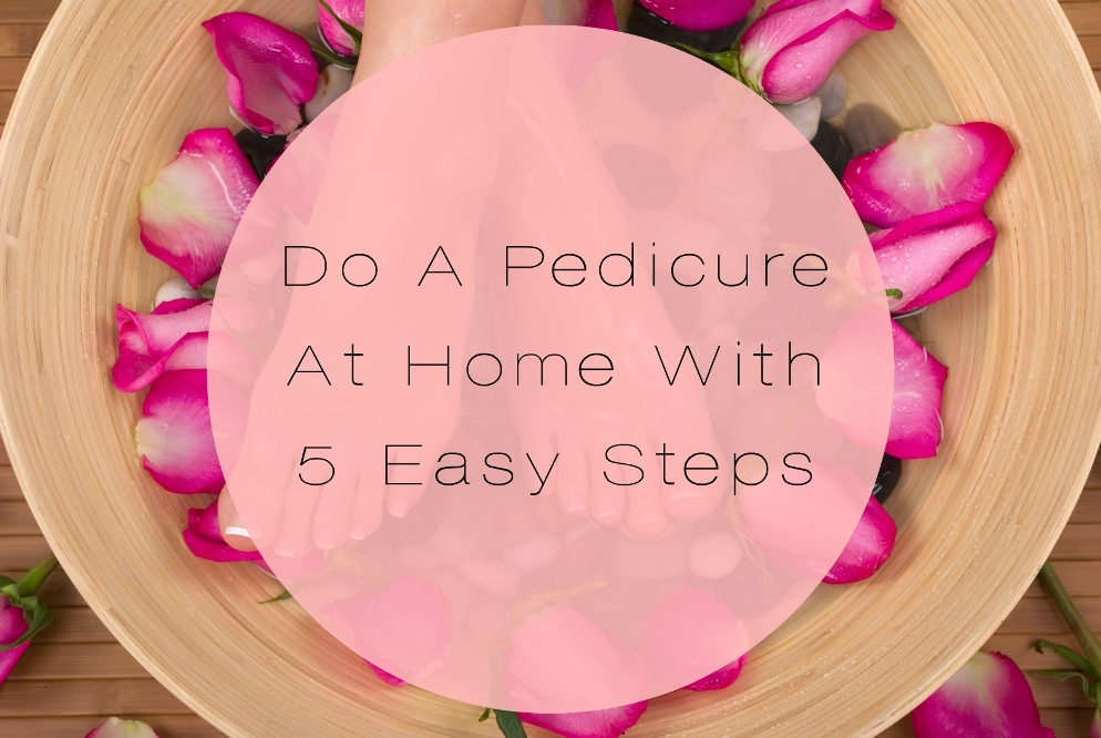 How To Do Pedicure At Home