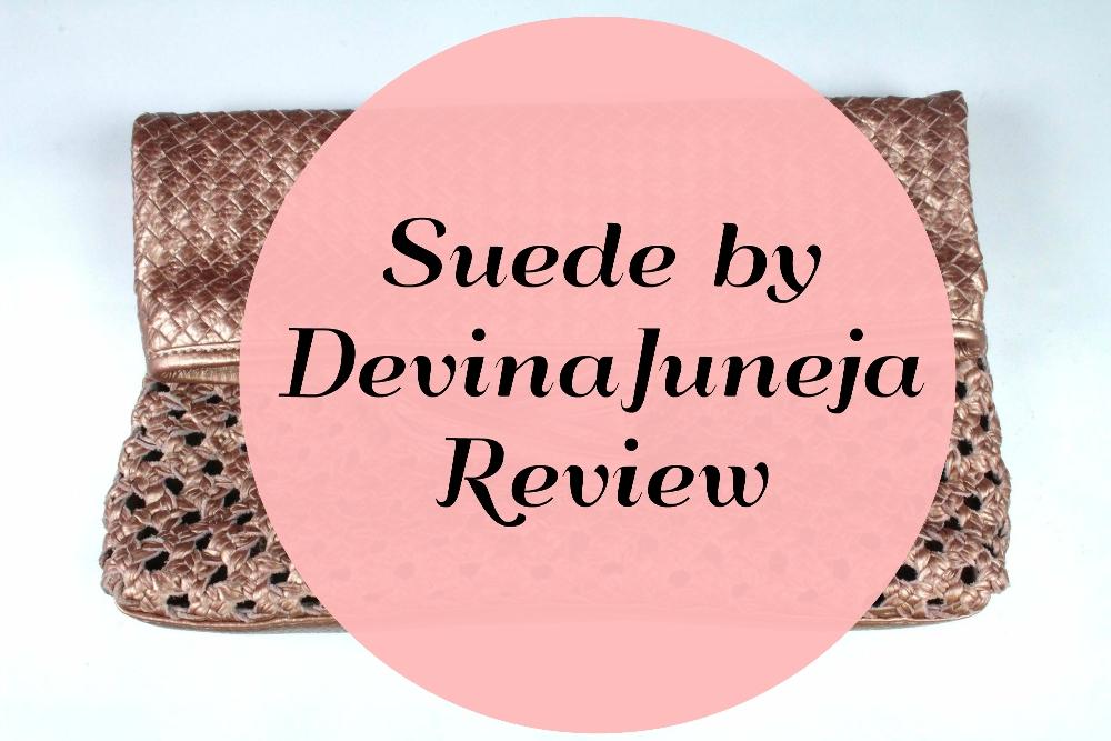Suede by DevinaJuneja Review