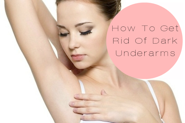 how to get rid of dark underarms fotor