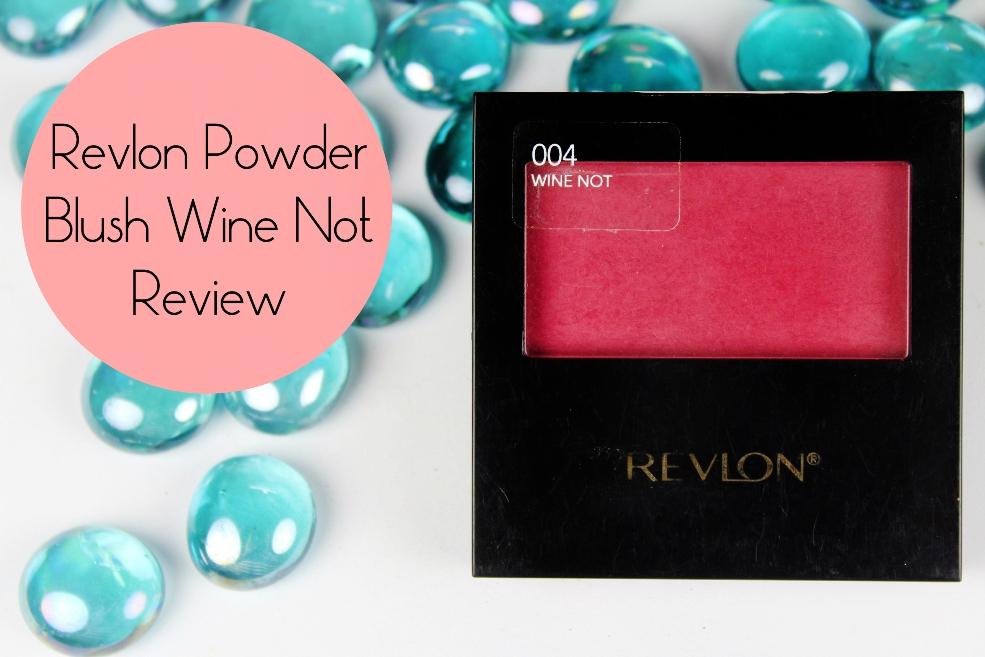 Revlon Powder Blush Wine Not Review Makeup Martini