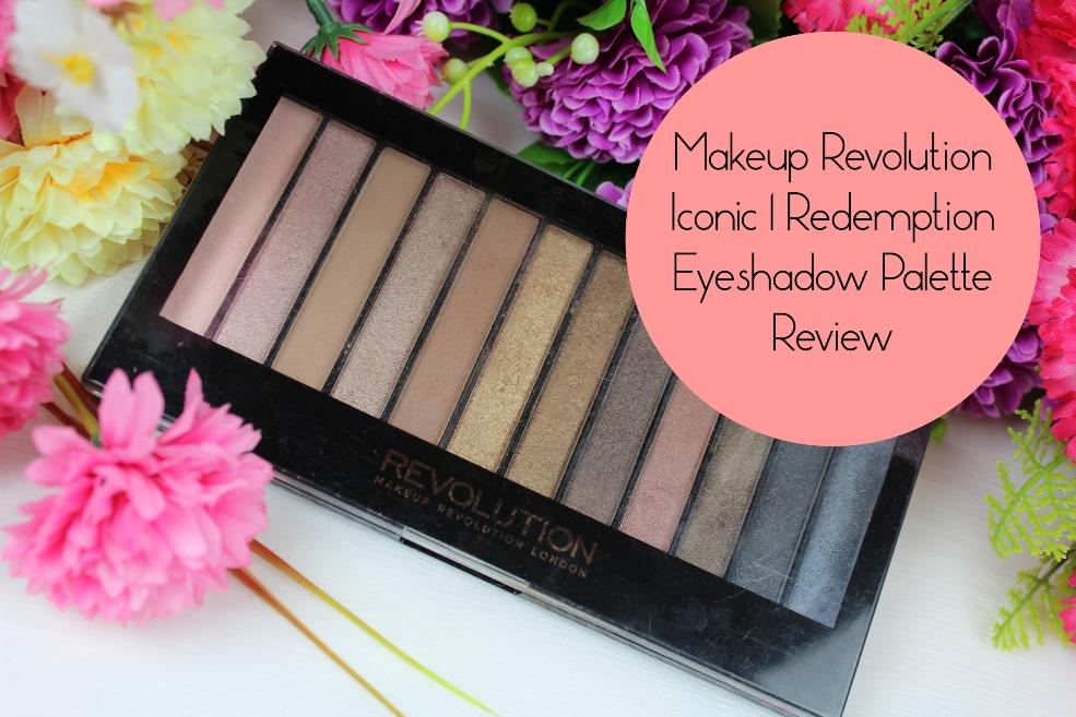 Makeup Revolution Iconic 1 Redemption Palette Review, Dupe ...